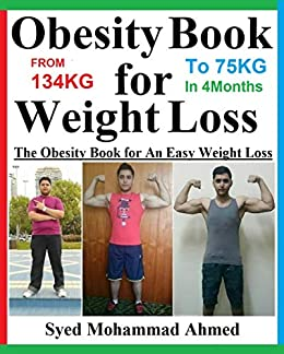 Obesity Book for Weight Loss: The Obesity Book for An Easy Weight Loss by [Syed Mohammad Ahmed]