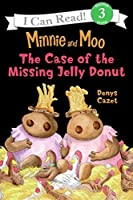 Minnie and Moo: The Case of the Missing Jelly Donut (I Can Read. Level 3)