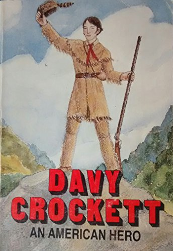 Davy Crocket: An American Hero