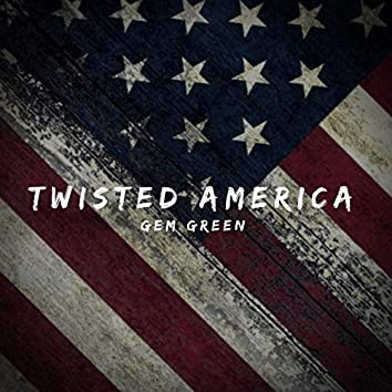 Twisted America
