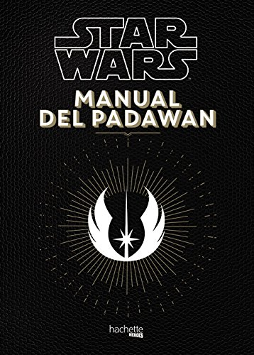 Manual del Padawan (Hachette Heroes - Star Wars - Especializados)