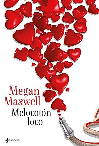 Melocotón loco de Megan Maxwell