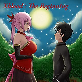 XBlood: The Beginning                   By:                                                                                                                                 Shadow Soft                               Narrated by:                                                                                                                                 Lisa Blair                      Length: 4 hrs and 40 mins     Not rated yet     Overall 0.0