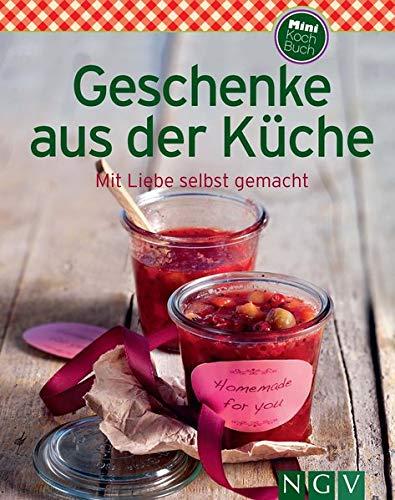 Geschenke aus der Küche: Mit Liebe selbst gemacht