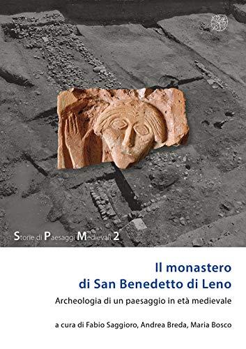 Il monastero di San Benedetto di Leno. Archeologia di un paesaggio in età medievale