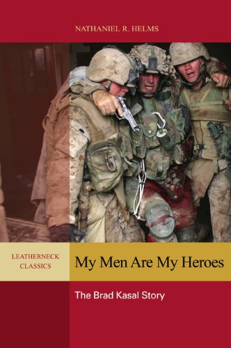 My Men are My Heroes: The Brad Kasal Story (Leatherneck Classics)