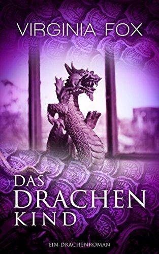 Das Drachenkind (Ein Drachenroman 2)
