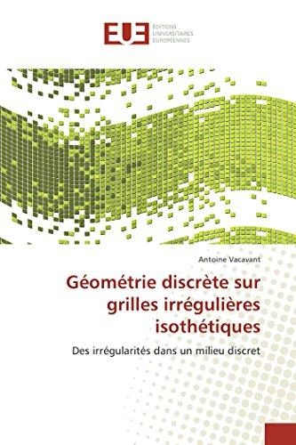 Géométrie discrète sur grilles irrégulières isothétiques: Des irrégularités dans un milieu discret