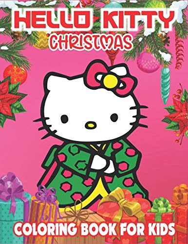 Hello Kitty Christmas Coloring Book For Kids: Fun & Enjoy to Color Hello Kitty Much More! An Amusing Christmas Coloring Book for Kids of 4-8 Years Old