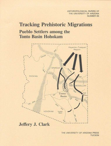 Tracking Prehistoric Migrations: Pueblo Settlers among the Tonto Basin Hohokam (Volume 65) (Anthropological Papers)