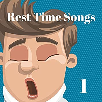 Rest Time Songs, Vol. 1