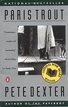 Paris Trout (Contemporary American Fiction) by Dexter Pete (1989-08-01) Paperback