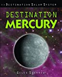 Destination Mercury (Destination Solar System)
