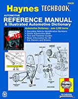Haynes Automotive Reference Manual and Illustrated Automotive Dictionary (Haynes Techbook)
