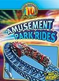 Amusement Park Rides (The Ultimate 10: Entertainment)