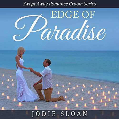 Edge of Paradise: Swept Away Romance Groom Series audiobook cover art