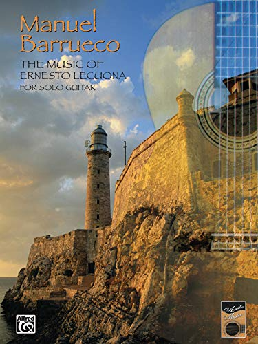 Manuel Barrueco: The Music of Ernesto Lecuona for Solo Guitar