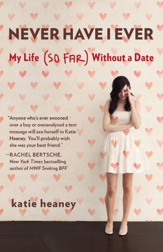 <em>Never Have I Ever: My Life (So Far) Without a Date</em>