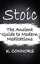 Stoic: The Ancient Guide to Modern Meditation
