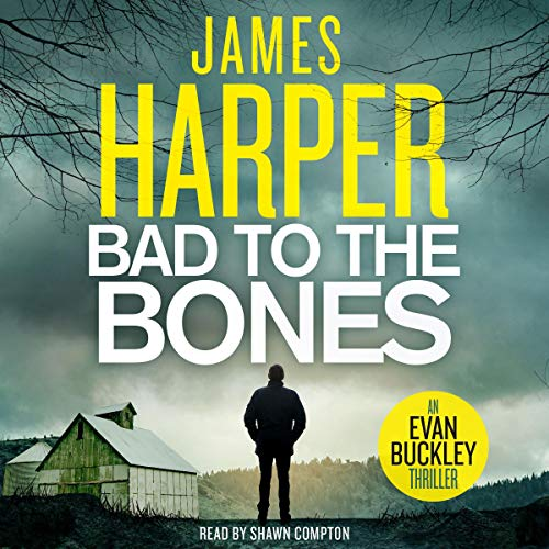 Bad to the Bones Audiobook By James Harper cover art