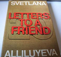 Svetlana Alliluyeva : Twenty Letters To A Friend