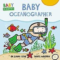Baby Oceanographer (Baby Scientist, 1)