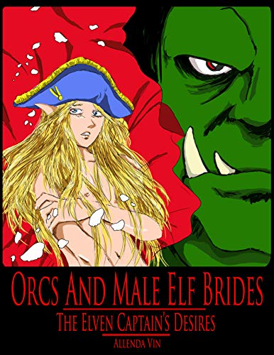 Orcs and Male Elf Brides: The Elven Captain's Desires (English Edition)