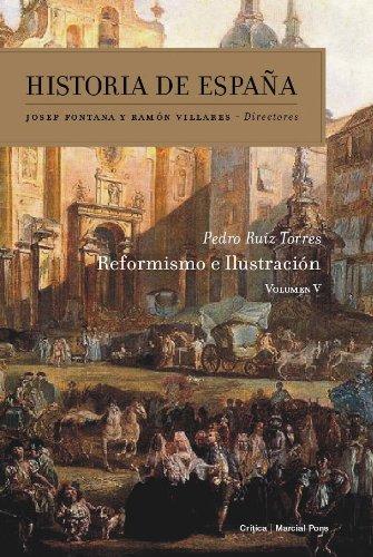 Reformismo e Ilustración: Historia de España Vol. 5