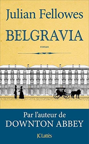 51b0SL+vC4L. SL500  - Belgravia: Les secrets mal gardés de la haute société londonienne (sur Chérie 25)