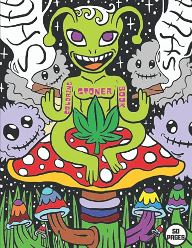 Stoner Coloring Book: : Funny Trippy Psychodelic Book For Creative Stoners!