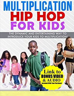 Multiplication Hip Hop for Kids: The Dynamic and Entertaining Way to Introduce Your Kids to Multiplication!