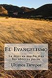El  Evangelismo: La mies es mucha mas los obreros pocos