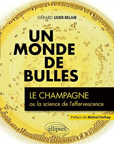 Un monde de bulles - Le champagne ou la science de l'effervescence (French Edition)