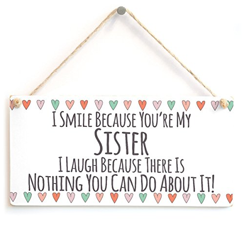 Meijiafei I Smile Because You're My SISTER I Laugh Because There Is Nothing You Can Do About It! - Cute Small Gift Idea For Sisters 10' X 5'