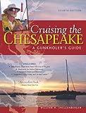 Cruising the Chesapeake: A Gunkholers Guide, 4th Edition: A Gunkholer's Guide