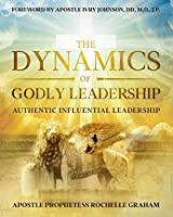 The Dynamics of Godly Leadership