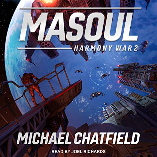 Masoul     Harmony War Series, Book 2              By:                                                                                                                                 Michael Chatfield                               Narrated by:                                                                                                                                 Joel Richards                      Length: 13 hrs and 20 mins     9 ratings     Overall 4.8