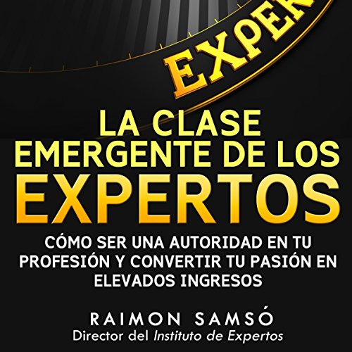 La Clase Emergente De Los Expertos (Class Emerging from the Experts) audiobook cover art