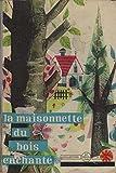La maisonnette du bois enchante