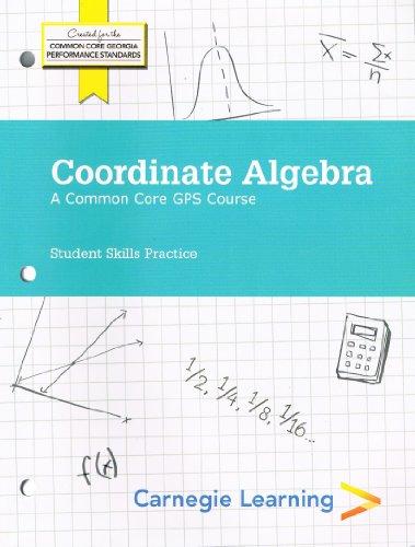 Coordinate Algebra; A Common Core GPS Course - Student Skills Practice