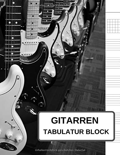 Gitarren Tabulatur Block: Guitar Tab Block - Heft für Gitarre als TAB-Block für eigene Notizen, Noten-Block-Alternative für Gitarren-Notation