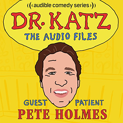 Ep. 7: Pete Holmes (Dr. Katz: The Audio Files) audiobook cover art