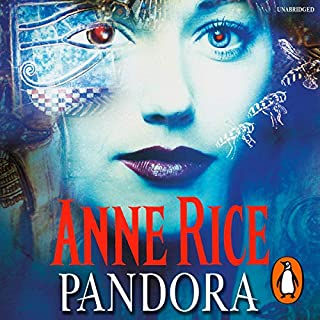 Pandora                   By:                                                                                                                                 Anne Rice                               Narrated by:                                                                                                                                 Kate Reading                      Length: 9 hrs and 8 mins     20 ratings     Overall 4.4