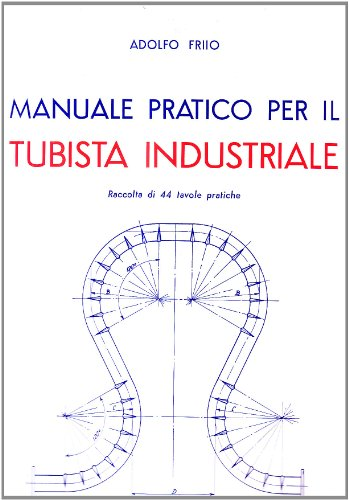 Manuale pratico per il tubista industriale