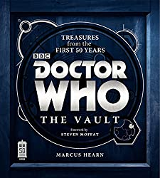 Image: Doctor Who: The Vault: Treasures from the First 50 Years, by Marcus Hearn (Author). Publisher: Harper Design; First Edition/First Printing edition (October 29, 2013)