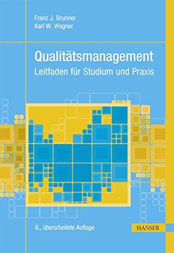 Qualitätsmanagement: Leitfaden für Studium und Praxis (Praxisreihe Qualität)