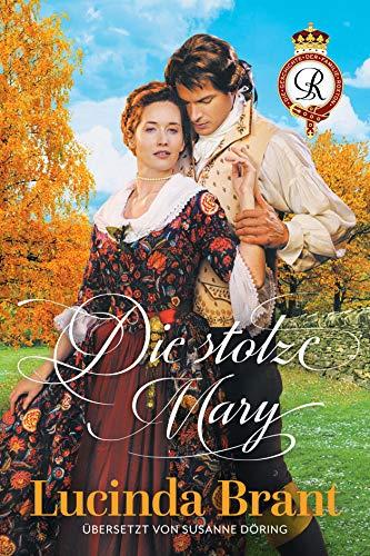 Die stolze Mary: Ein Liebesroman aus dem 18. Jahrhundert (Die Geschichte der Familie Roxton 4)