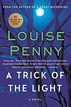 A Trick of the Light: A Chief Inspector Gamache Novel (A Chief Inspector Gamache Mystery Book 7) by [Louise Penny]
