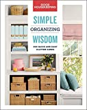 Good Housekeeping Simple Organizing Wisdom: 500+ Quick & Easy Clutter Cures (Volume 3) (Simple Wisdom)