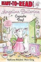 Cupcake Day!: Ready-to-Read Level 1 (Angelina Ballerina)